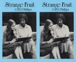 Strange Fruit Caryl Phillips