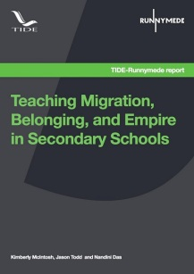 Runnymede TIDE Teaching Migration Belonging and Empire in Secondary Schools