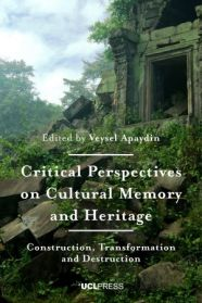 Critical Perspectives on Cultural Memory and Heritage Book