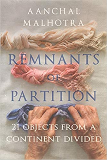 Aanchal Malhotra Remanants of Partition Book