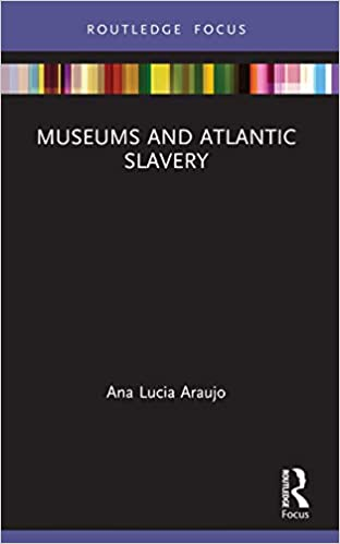 Museums and Atlantic Slavery Book